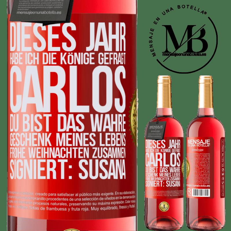 24,95 € Kostenloser Versand | Roséwein ROSÉ Ausgabe Dieses Jahr habe ich die Könige gefragt. Carlos, du bist das wahre Geschenk meines Lebens. Frohe Weihnachten zusammen Rote Markierung. Anpassbares Etikett Junger Wein Ernte 2020 Tempranillo