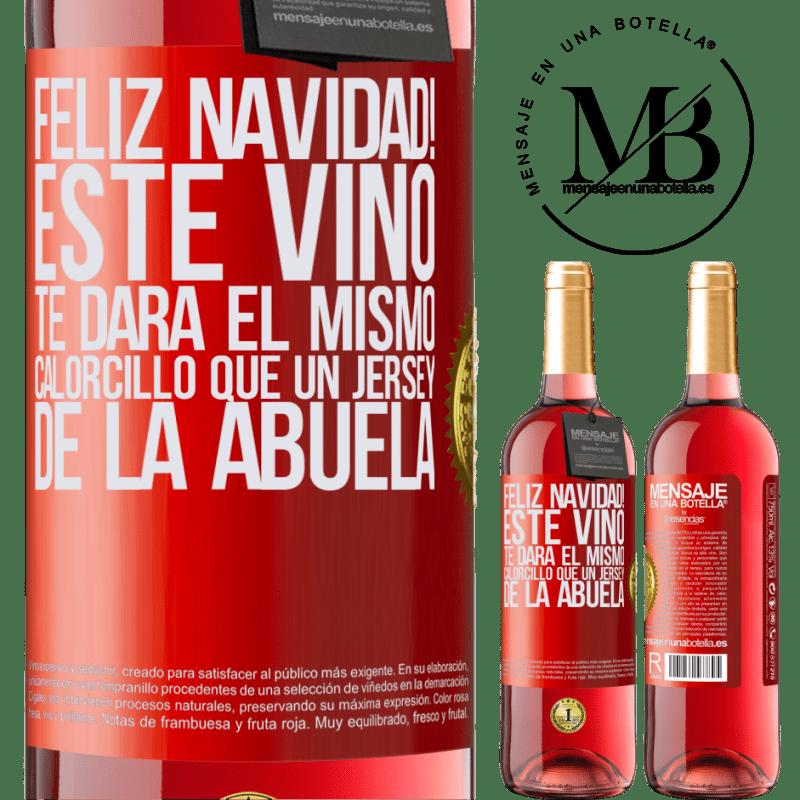 24,95 € Envoi gratuit   Vin rosé Édition ROSÉ Joyeux Noël! Ce vin vous procurera la même chaleur qu'un pull de grand-mère Étiquette Rouge. Étiquette personnalisable Vin jeune Récolte 2020 Tempranillo