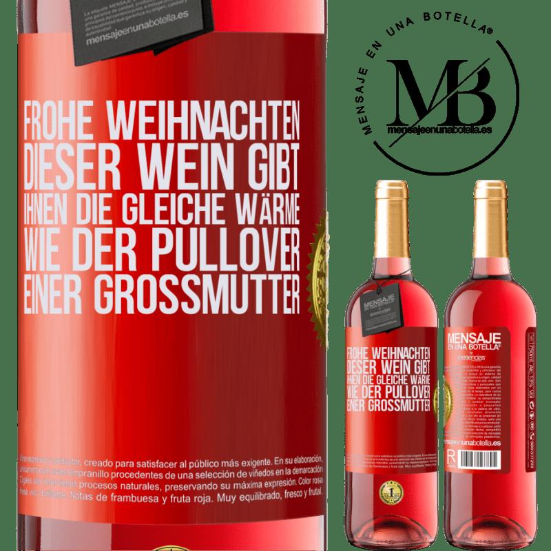24,95 € Kostenloser Versand | Roséwein ROSÉ Ausgabe Frohe weihnachten Dieser Wein gibt Ihnen die gleiche Wärme wie der Pullover einer Großmutter Rote Markierung. Anpassbares Etikett Junger Wein Ernte 2020 Tempranillo