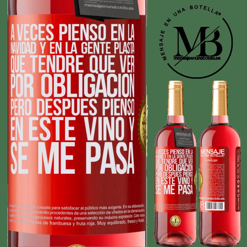 24,95 € Envoi gratuit | Vin rosé Édition ROSÉ Parfois, je pense à Noël et aux gens de plasta que je devrai voir comme une obligation. Mais alors je pense à ce vin et ça Étiquette Rouge. Étiquette personnalisable Vin jeune Récolte 2020 Tempranillo