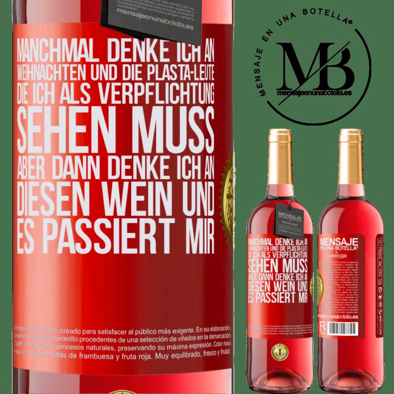 24,95 € Kostenloser Versand   Roséwein ROSÉ Ausgabe Manchmal denke ich an Weihnachten und die Plasta-Leute, die ich als Verpflichtung sehen muss. Aber dann denke ich an diesen Rote Markierung. Anpassbares Etikett Junger Wein Ernte 2020 Tempranillo