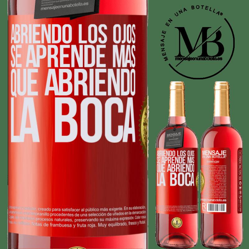 24,95 € Envoi gratuit   Vin rosé Édition ROSÉ En ouvrant les yeux, vous apprenez plus qu'en ouvrant la bouche Étiquette Rouge. Étiquette personnalisable Vin jeune Récolte 2020 Tempranillo