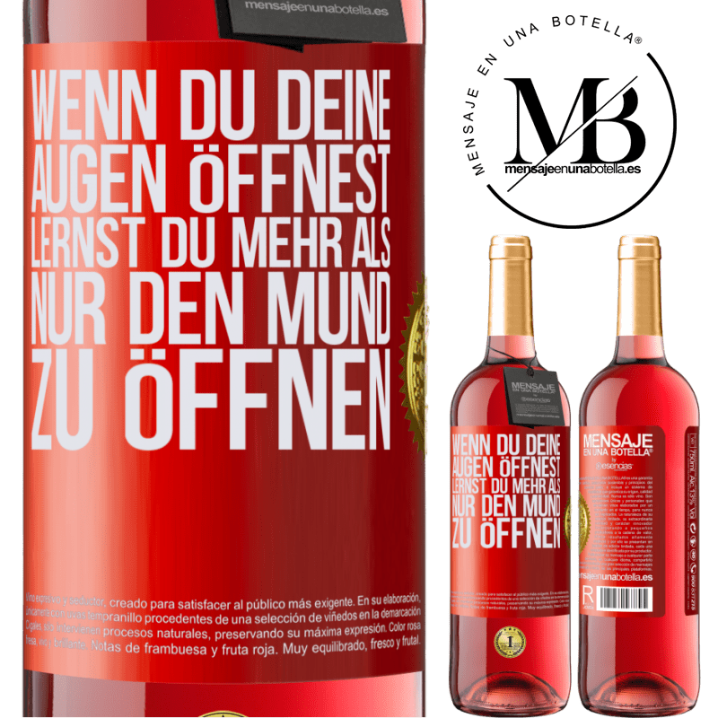 24,95 € Kostenloser Versand | Roséwein ROSÉ Ausgabe Wenn du deine Augen öffnest, lernst du mehr als nur den Mund zu öffnen Rote Markierung. Anpassbares Etikett Junger Wein Ernte 2020 Tempranillo