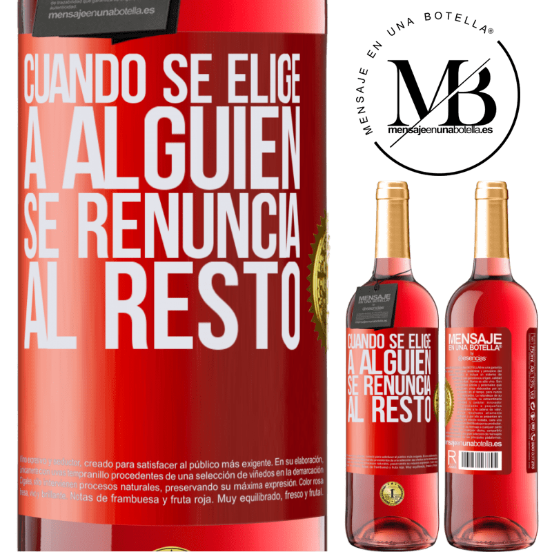 24,95 € Envoi gratuit | Vin rosé Édition ROSÉ Lorsque vous choisissez quelqu'un, vous abandonnez le reste Étiquette Rouge. Étiquette personnalisable Vin jeune Récolte 2020 Tempranillo