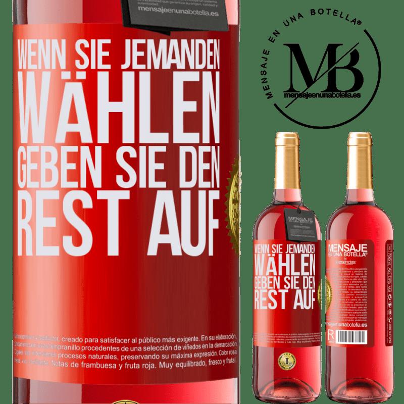 24,95 € Kostenloser Versand | Roséwein ROSÉ Ausgabe Wenn Sie jemanden wählen, geben Sie den Rest auf Rote Markierung. Anpassbares Etikett Junger Wein Ernte 2020 Tempranillo