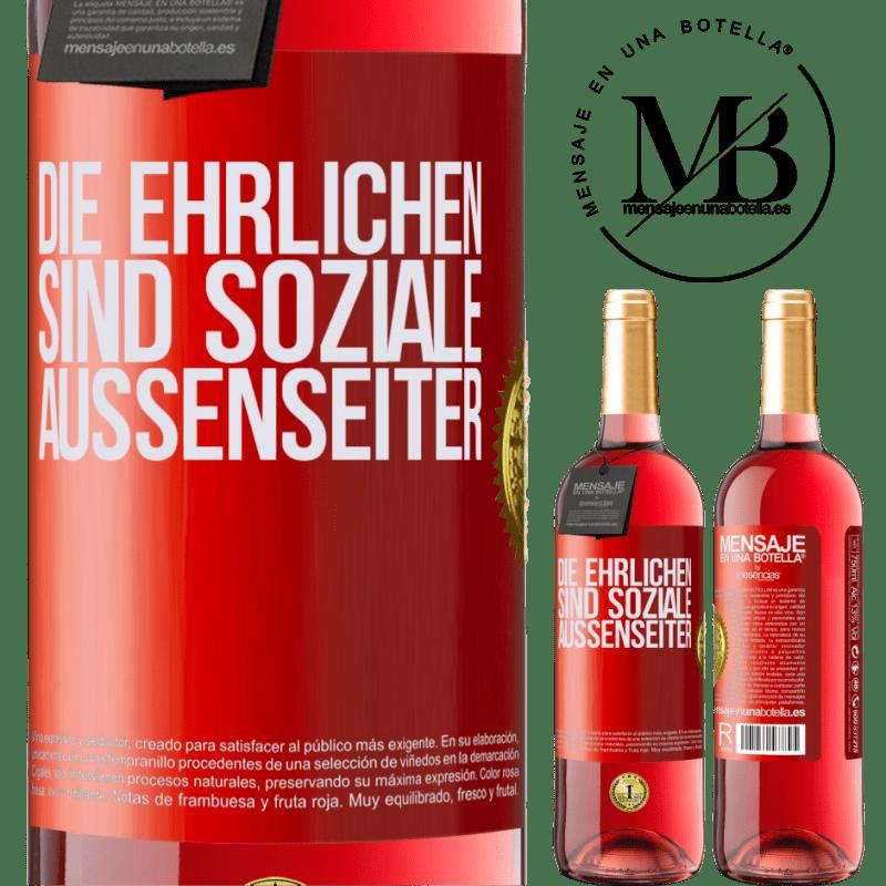 24,95 € Kostenloser Versand | Roséwein ROSÉ Ausgabe Die Ehrlichen sind soziale Außenseiter Rote Markierung. Anpassbares Etikett Junger Wein Ernte 2020 Tempranillo