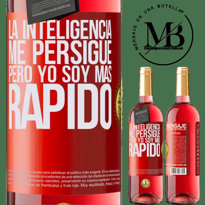 24,95 € Envoi gratuit | Vin rosé Édition ROSÉ L'intelligence me hante, mais je suis plus rapide Étiquette Rouge. Étiquette personnalisable Vin jeune Récolte 2020 Tempranillo