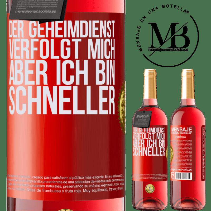 24,95 € Kostenloser Versand | Roséwein ROSÉ Ausgabe Der Geheimdienst verfolgt mich, aber ich bin schneller Rote Markierung. Anpassbares Etikett Junger Wein Ernte 2020 Tempranillo
