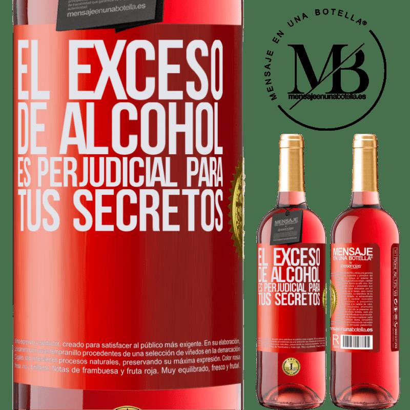 24,95 € Envoi gratuit   Vin rosé Édition ROSÉ Trop d'alcool est nocif pour vos secrets Étiquette Rouge. Étiquette personnalisable Vin jeune Récolte 2020 Tempranillo