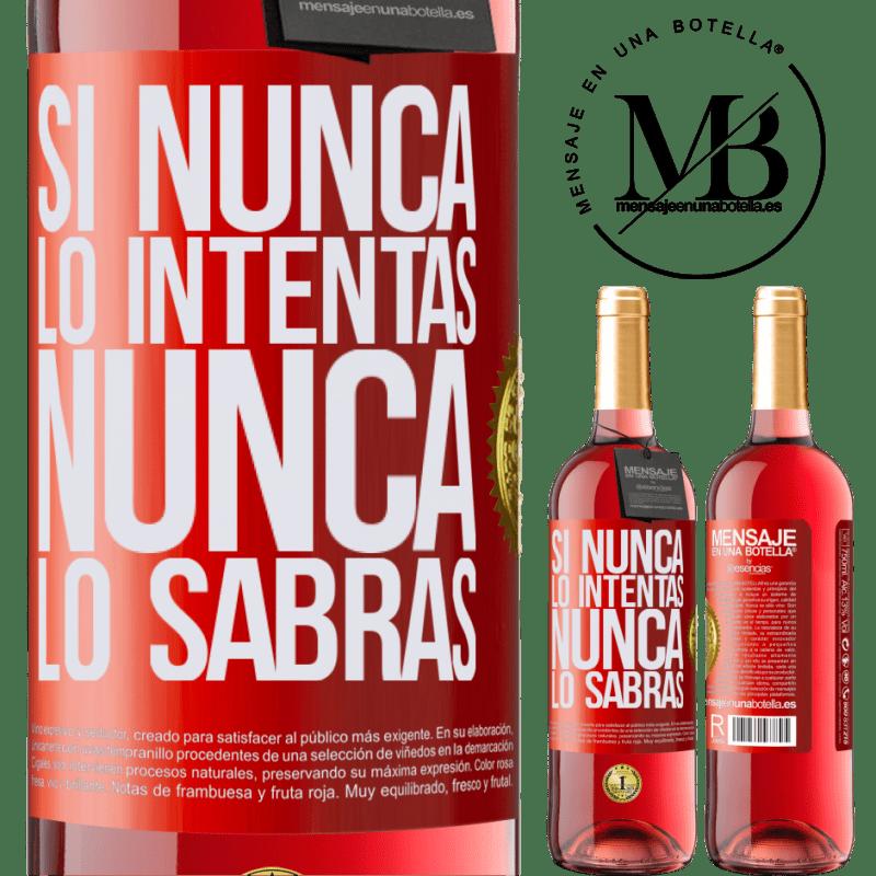 24,95 € Envoi gratuit | Vin rosé Édition ROSÉ Si vous n'essayez jamais, vous ne saurez jamais Étiquette Rouge. Étiquette personnalisable Vin jeune Récolte 2020 Tempranillo