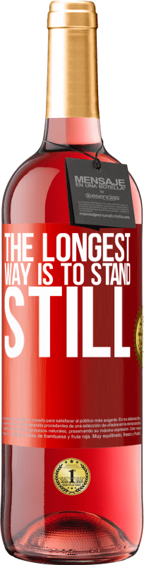 24,95 € Free Shipping   Rosé Wine ROSÉ Edition The longest way is to stand still Red Label. Customizable label Young wine Harvest 2020 Tempranillo