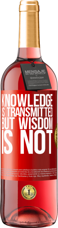 24,95 € Free Shipping | Rosé Wine ROSÉ Edition Knowledge is transmitted, but wisdom is not Red Label. Customizable label Young wine Harvest 2020 Tempranillo