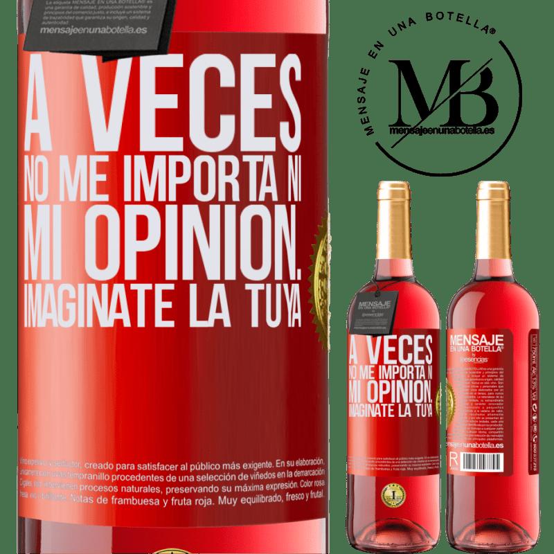 24,95 € Envoi gratuit | Vin rosé Édition ROSÉ Parfois, je me fiche de mon opinion ... Imaginez la vôtre Étiquette Rouge. Étiquette personnalisable Vin jeune Récolte 2020 Tempranillo