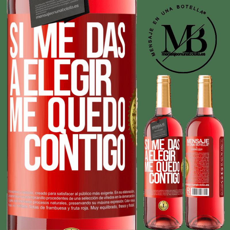 24,95 € Envoi gratuit   Vin rosé Édition ROSÉ Si tu me donnes le choix, je resterai avec toi Étiquette Rouge. Étiquette personnalisable Vin jeune Récolte 2020 Tempranillo