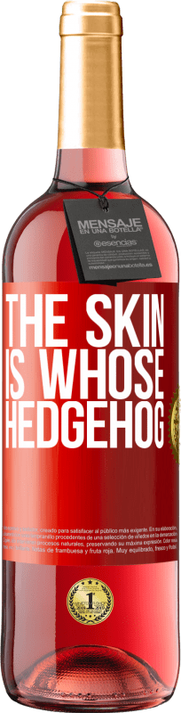 24,95 € Free Shipping | Rosé Wine ROSÉ Edition The skin is whose hedgehog Red Label. Customizable label Young wine Harvest 2020 Tempranillo