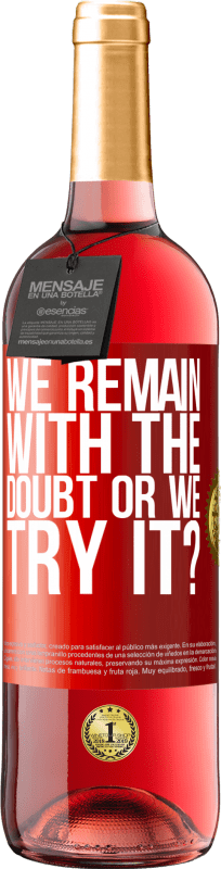 24,95 € Free Shipping | Rosé Wine ROSÉ Edition We remain with the doubt or we try it? Red Label. Customizable label Young wine Harvest 2020 Tempranillo