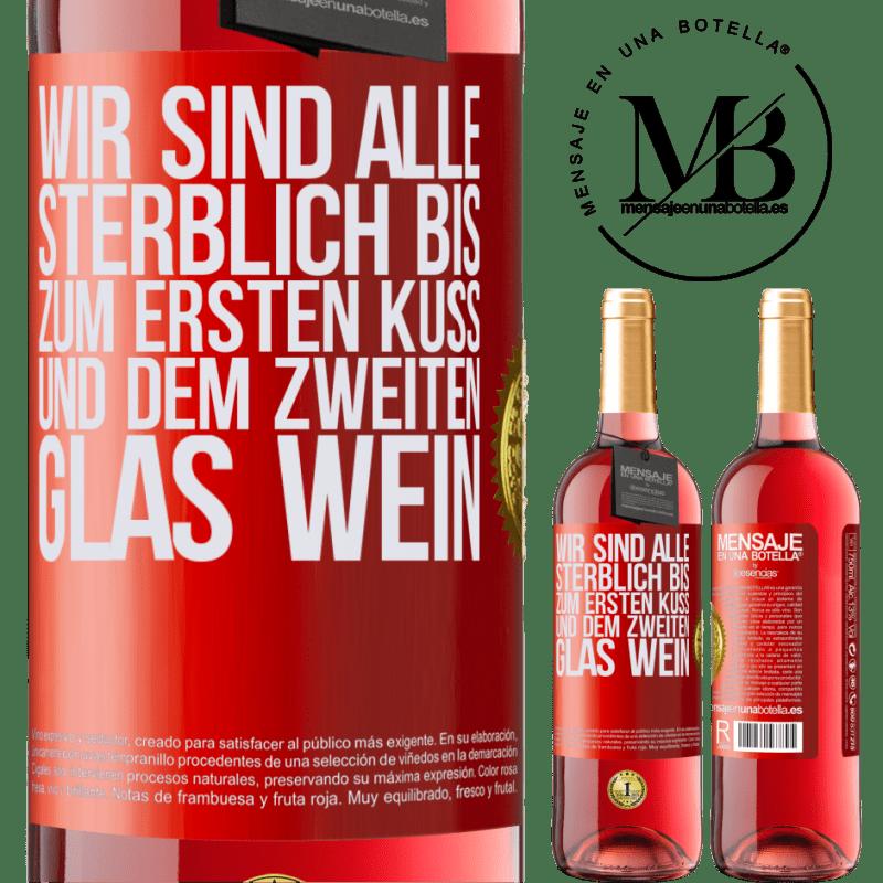 24,95 € Kostenloser Versand | Roséwein ROSÉ Ausgabe Wir sind alle sterblich bis zum ersten Kuss und dem zweiten Glas Wein Rote Markierung. Anpassbares Etikett Junger Wein Ernte 2020 Tempranillo