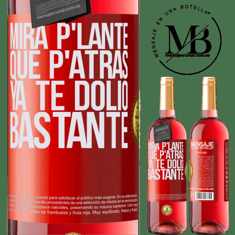 24,95 € Envoi gratuit | Vin rosé Édition ROSÉ Mira p'lante que p'atrás ya te dolió bastante Étiquette Rouge. Étiquette personnalisable Vin jeune Récolte 2020 Tempranillo