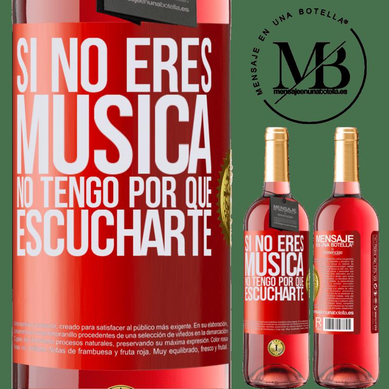 24,95 € Envoi gratuit | Vin rosé Édition ROSÉ Si tu n'es pas de la musique, je n'ai pas à t'écouter Étiquette Rouge. Étiquette personnalisable Vin jeune Récolte 2020 Tempranillo