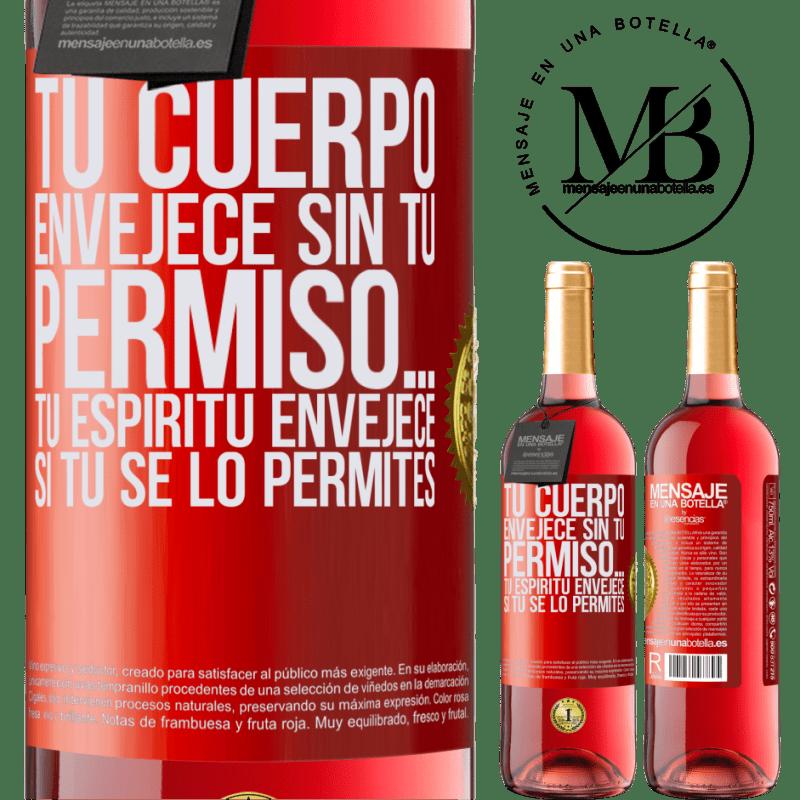 24,95 € Envoi gratuit   Vin rosé Édition ROSÉ Votre corps vieillit sans votre permission ... Votre esprit vieillit si vous le permettez Étiquette Rouge. Étiquette personnalisable Vin jeune Récolte 2020 Tempranillo