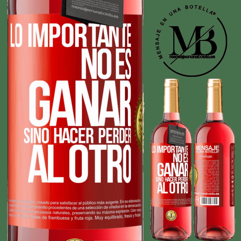24,95 € Envoi gratuit   Vin rosé Édition ROSÉ L'important n'est pas de gagner, mais de perdre l'autre Étiquette Rouge. Étiquette personnalisable Vin jeune Récolte 2020 Tempranillo