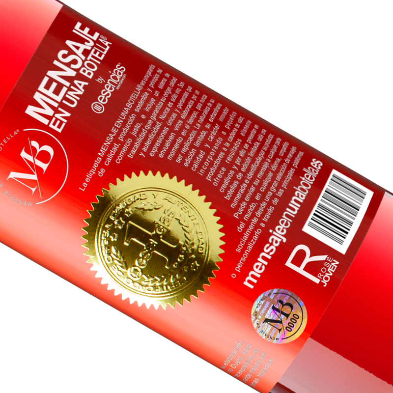 Limited Edition. «We turn years. How many? only 1. The others we already had» ROSÉ Edition