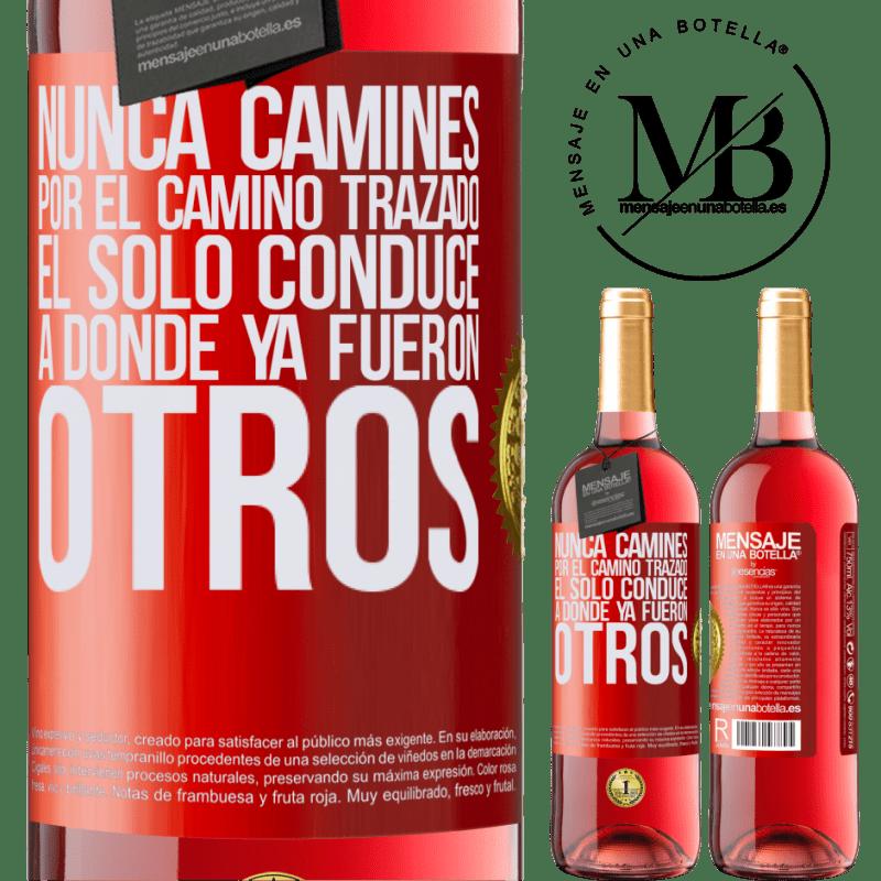 24,95 € Envoi gratuit | Vin rosé Édition ROSÉ Ne marchez jamais sur le chemin, il ne mène qu'à là où d'autres ont déjà été Étiquette Rouge. Étiquette personnalisable Vin jeune Récolte 2020 Tempranillo