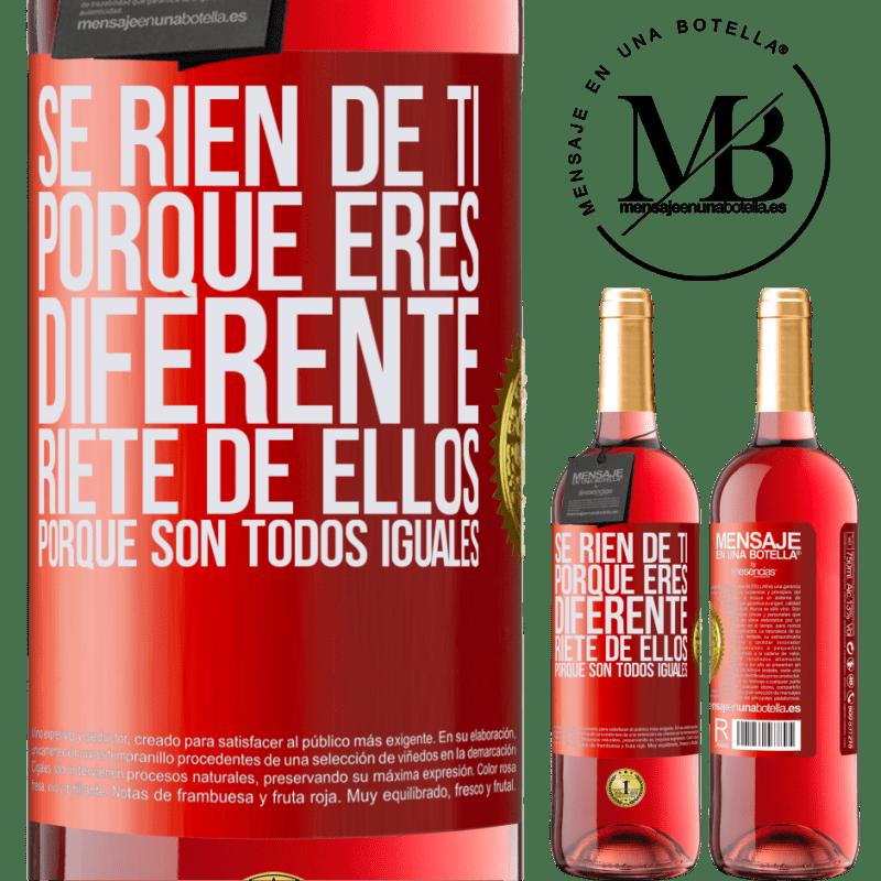 24,95 € Envoi gratuit   Vin rosé Édition ROSÉ Ils se moquent de toi parce que tu es différent. Riez-les, car ils sont tous pareils Étiquette Rouge. Étiquette personnalisable Vin jeune Récolte 2020 Tempranillo