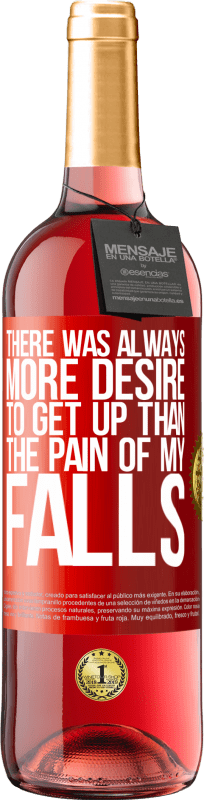 24,95 € Free Shipping   Rosé Wine ROSÉ Edition There was always more desire to get up than the pain of my falls Red Label. Customizable label Young wine Harvest 2020 Tempranillo