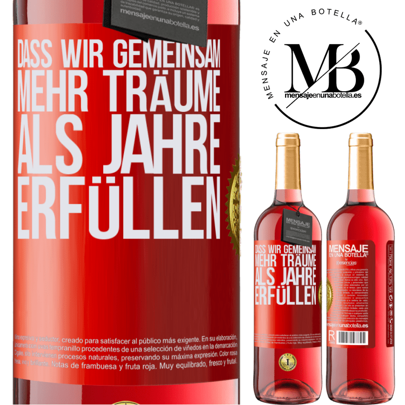 24,95 € Kostenloser Versand | Roséwein ROSÉ Ausgabe Dass wir gemeinsam mehr Träume als Jahre erfüllen Rote Markierung. Anpassbares Etikett Junger Wein Ernte 2020 Tempranillo