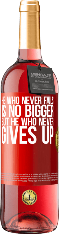 24,95 € Free Shipping | Rosé Wine ROSÉ Edition He who never fails is no bigger but he who never gives up Red Label. Customizable label Young wine Harvest 2020 Tempranillo