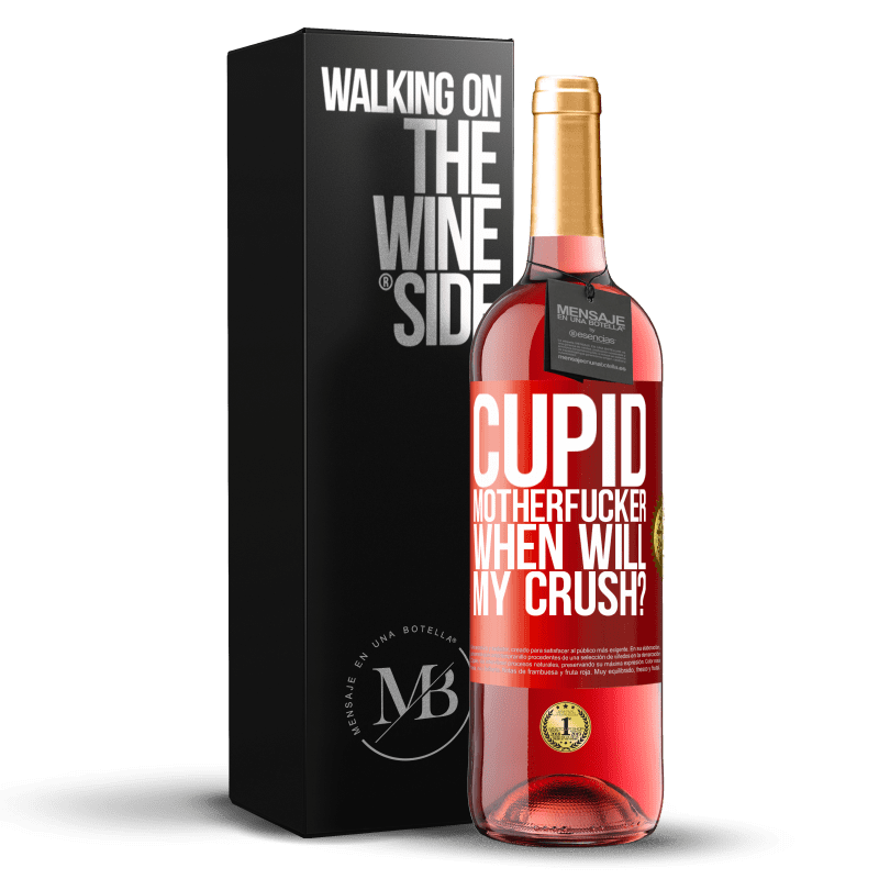 24,95 € Free Shipping | Rosé Wine ROSÉ Edition Cupid motherfucker, when will my crush? Red Label. Customizable label Young wine Harvest 2020 Tempranillo
