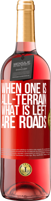 24,95 € Free Shipping | Rosé Wine ROSÉ Edition When one is all-terrain, what is left are roads Red Label. Customizable label Young wine Harvest 2020 Tempranillo
