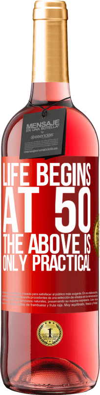 24,95 € Free Shipping   Rosé Wine ROSÉ Edition Life begins at 50, the above is only practical Red Label. Customizable label Young wine Harvest 2020 Tempranillo