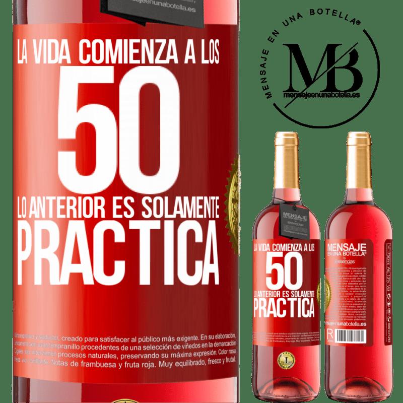 24,95 € Envoi gratuit   Vin rosé Édition ROSÉ La vie commence à 50 ans, ce qui précède n'est que pratique Étiquette Rouge. Étiquette personnalisable Vin jeune Récolte 2020 Tempranillo