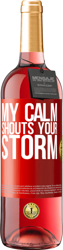 24,95 € Free Shipping | Rosé Wine ROSÉ Edition My calm shouts your storm Red Label. Customizable label Young wine Harvest 2020 Tempranillo