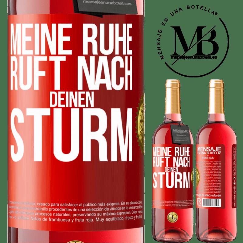 24,95 € Kostenloser Versand | Roséwein ROSÉ Ausgabe Meine Ruhe ruft deinen Sturm Rote Markierung. Anpassbares Etikett Junger Wein Ernte 2020 Tempranillo