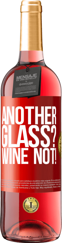 24,95 € Free Shipping | Rosé Wine ROSÉ Edition Another glass? Wine not! Red Label. Customizable label Young wine Harvest 2020 Tempranillo