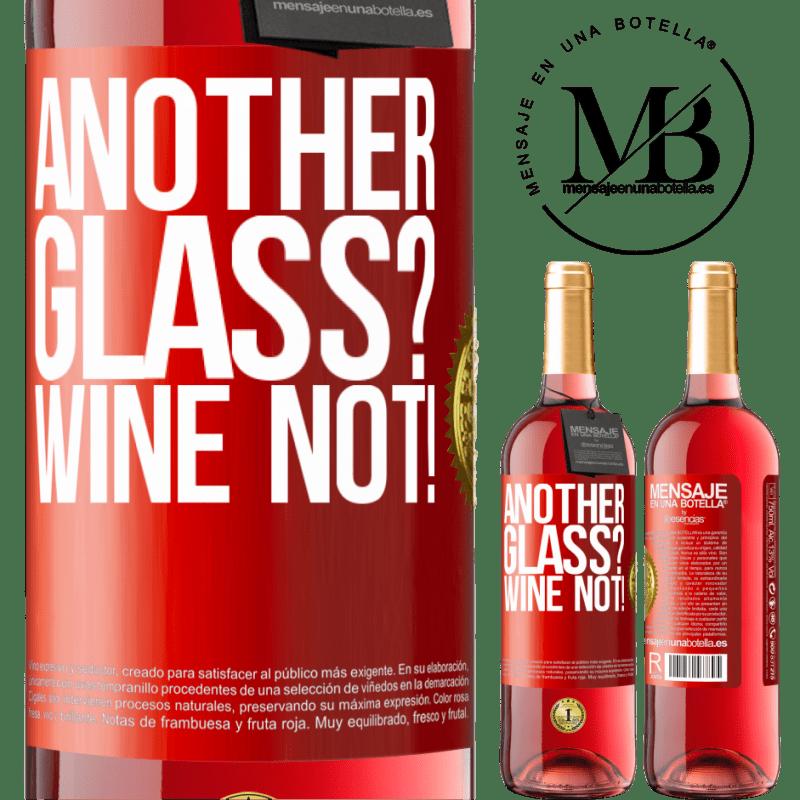 24,95 € Envoi gratuit | Vin rosé Édition ROSÉ Another glass? Wine not! Étiquette Rouge. Étiquette personnalisable Vin jeune Récolte 2020 Tempranillo