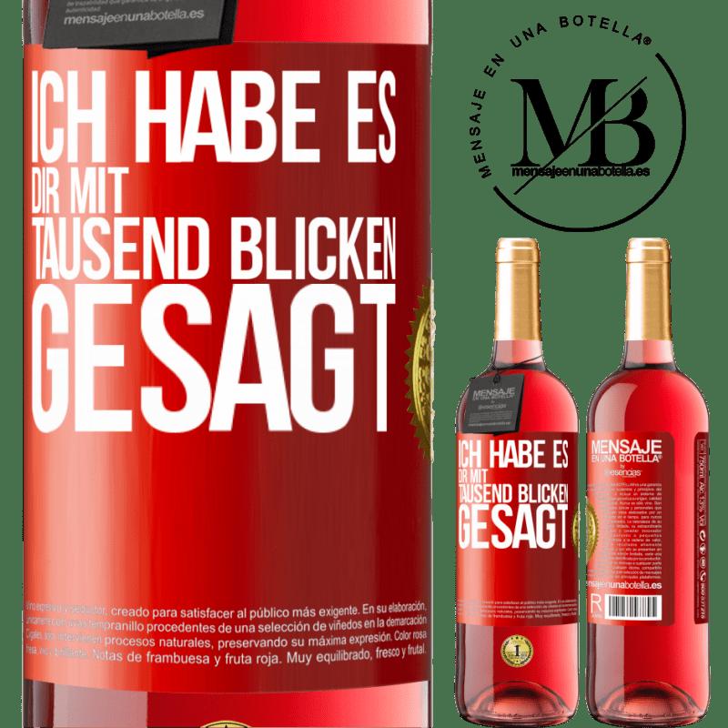 24,95 € Kostenloser Versand | Roséwein ROSÉ Ausgabe Ich habe dir tausend Blicke gesagt Rote Markierung. Anpassbares Etikett Junger Wein Ernte 2020 Tempranillo