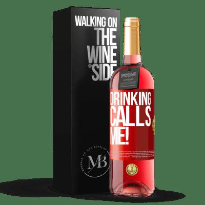 «drinking calls me!» ROSÉ Edition
