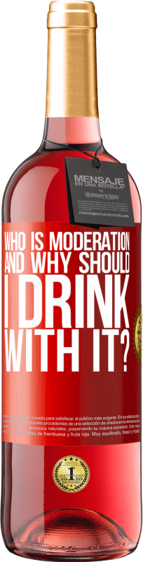 24,95 € Free Shipping | Rosé Wine ROSÉ Edition who is moderation and why should I drink with it? Red Label. Customizable label Young wine Harvest 2020 Tempranillo