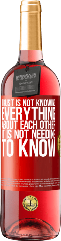 24,95 € Free Shipping | Rosé Wine ROSÉ Edition Trust is not knowing everything about each other. It is not needing to know Red Label. Customizable label Young wine Harvest 2020 Tempranillo