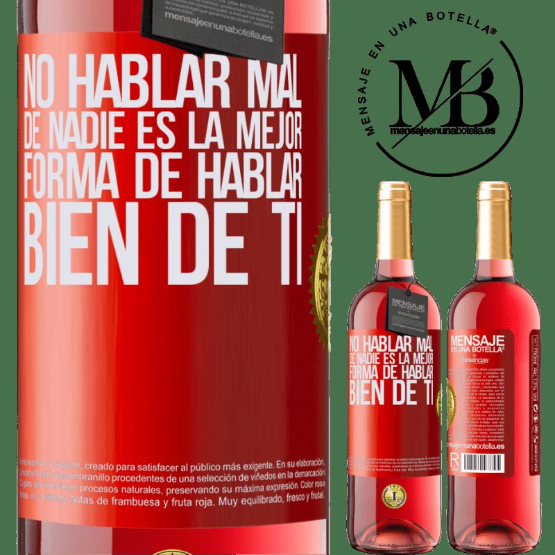24,95 € Envoi gratuit   Vin rosé Édition ROSÉ Ne pas parler mal de personne est la meilleure façon de bien parler de vous Étiquette Rouge. Étiquette personnalisable Vin jeune Récolte 2020 Tempranillo