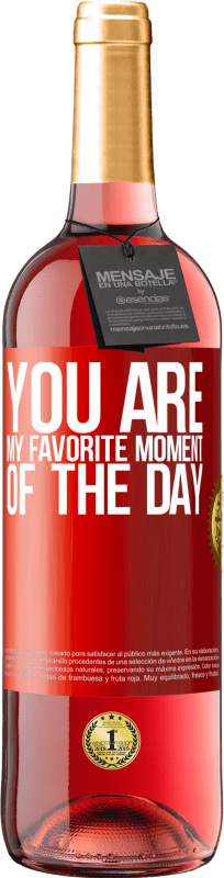24,95 € Free Shipping | Rosé Wine ROSÉ Edition You are my favorite moment of the day Red Label. Customizable label Young wine Harvest 2020 Tempranillo
