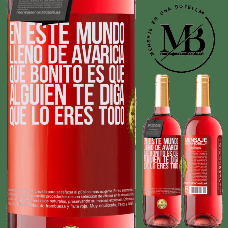 24,95 € Envoi gratuit   Vin rosé Édition ROSÉ Dans ce monde plein d'avidité, comme c'est agréable pour quelqu'un de vous dire que vous êtes tout Étiquette Rouge. Étiquette personnalisable Vin jeune Récolte 2020 Tempranillo