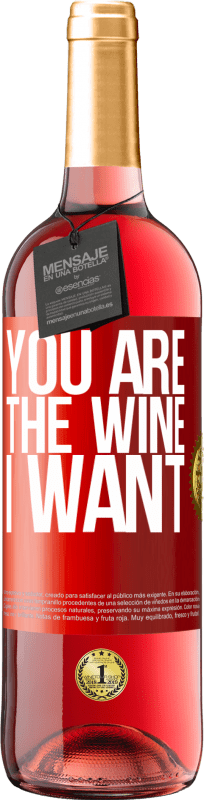 24,95 € Free Shipping | Rosé Wine ROSÉ Edition You are the wine I want Red Label. Customizable label Young wine Harvest 2020 Tempranillo