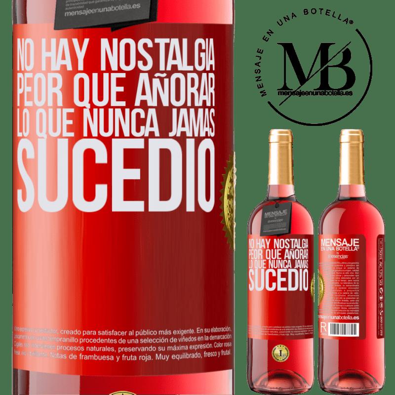 24,95 € Envoi gratuit | Vin rosé Édition ROSÉ Il n'y a pas de nostalgie pire que le désir de ce qui ne s'est jamais produit Étiquette Rouge. Étiquette personnalisable Vin jeune Récolte 2020 Tempranillo