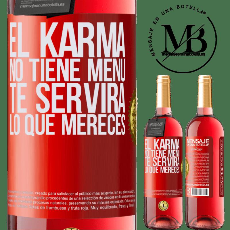 24,95 € Envoi gratuit | Vin rosé Édition ROSÉ Karma n'a pas de menu. Il vous servira ce que vous méritez Étiquette Rouge. Étiquette personnalisable Vin jeune Récolte 2020 Tempranillo