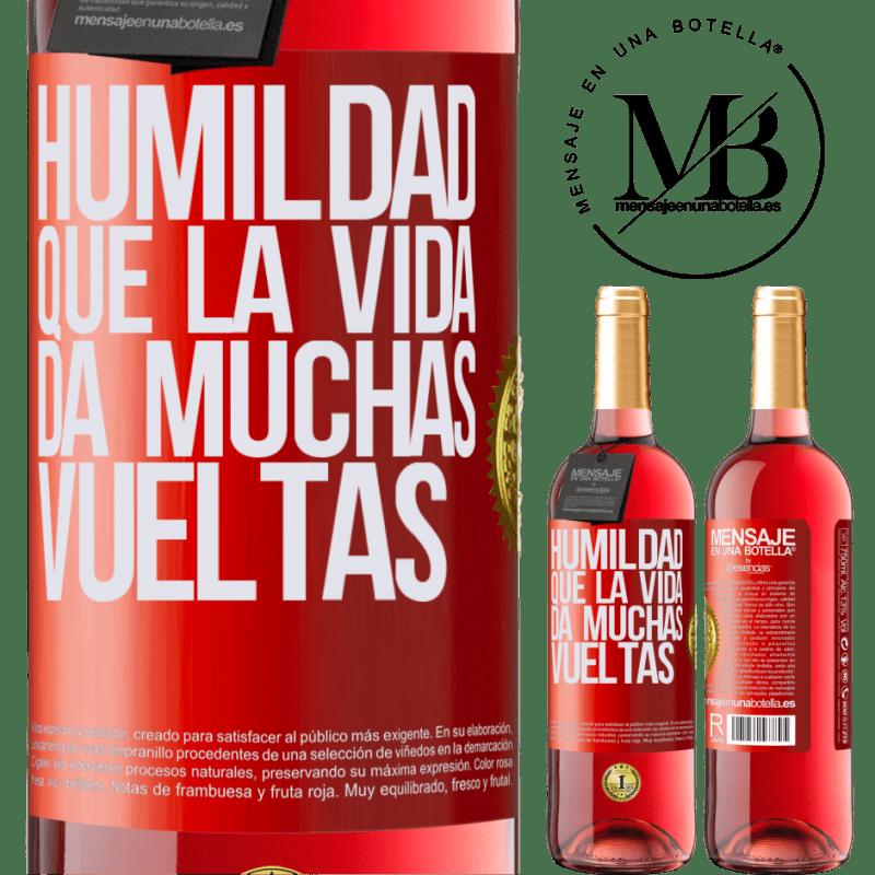 24,95 € Envoi gratuit | Vin rosé Édition ROSÉ L'humilité, que la vie tourne beaucoup Étiquette Rouge. Étiquette personnalisable Vin jeune Récolte 2020 Tempranillo